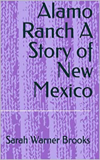 Alamo Ranch A Story of New Mexico