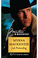 Just Pretending (Montana Mavericks Book 30) Kindle Edition