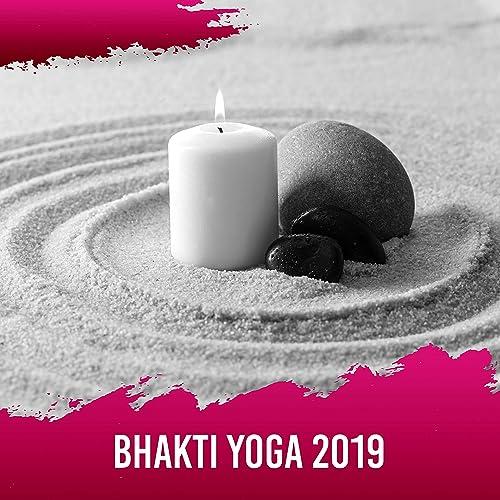 Bhakti Yoga 2019 - Spiritual Awakening, Music for Reduce ...