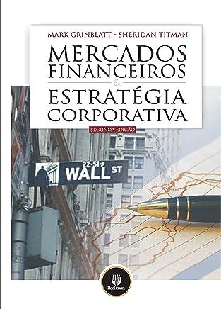 Mercados Financeiros e Estratégia Corporativa (Em Portuguese do Brasil)