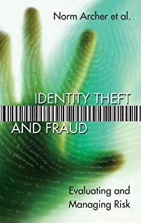 Identity Theft and Fraud: Evaluating and Managing Risk (Critical Issues in Risk Management)