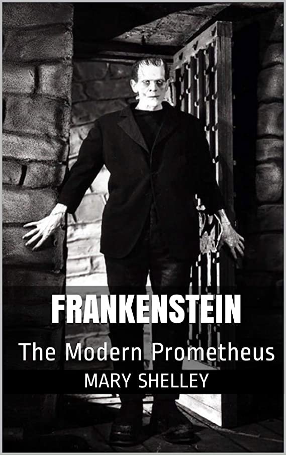 デイジーディスコ不明瞭Frankenstein: The Modern Prometheus (English Edition)