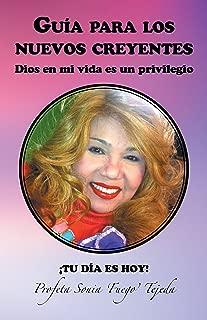 Guía Para Los Nuevos Creyentes: Dios En Mi Vida Es Un Privilegio (Spanish Edition)
