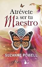 Atrevete a ser tu maestro (Spanish Edition)