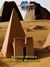 Ancient Africa's Greatest Mysteries - Planet History