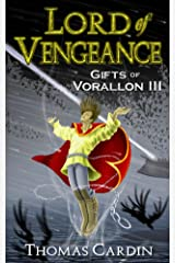 Lord of Vengeance (Gifts of Vorallon Book 3) Kindle Edition