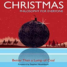 Christmas: Philosophy for Everyone: Better than a Lump of Coal