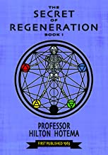 The Secret of Regeneration: Book I