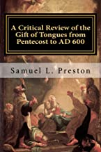 A Critical Review of the Gift of Tongues from Pentecost to AD 600