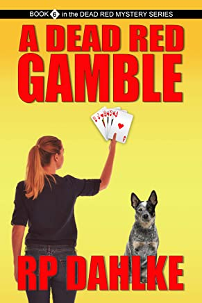 A DEAD RED GAMBLE: #6 in the Dead Red Mystery Series