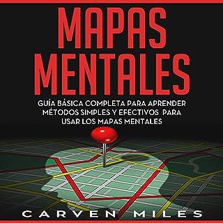 Mapas Mentales: Guía Básica completa para Aprender Métodos Simples y Efectivos para Usar los Mapas Mentales