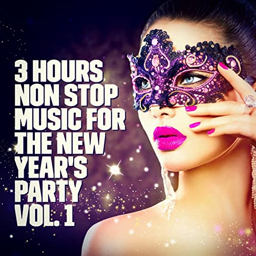New Year's Party: 3 Hours Non Stop Music Playlist, Vol  1 by
