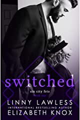 Switched (Sin City Fets Book 1) Kindle Edition