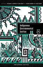 Indigenous Environmental Justice (Indigenous Justice)