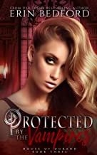 Protected by the Vampires (House of Durand Book 3)