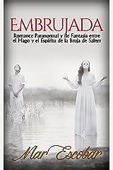 Embrujada: Romance Paranormal y de Fantasía entre el Mago y el Espíritu de la Bruja de Salem (Novela Romántica y Erótica en Español: Paranormal o Sobrenatural) Versión Kindle