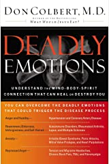 Deadly Emotions: Understand the Mind-Body-Spirit Connection that Can Heal or Destroy You Kindle Edition