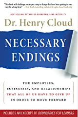 Necessary Endings: The Employees, Businesses, and Relationships That All of Us Have to Give Up in Order to Move Forward Kindle Edition