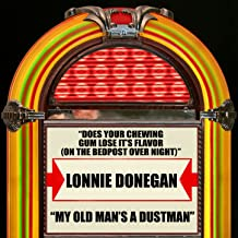 Does Your Chewing Gum Lose It's Flavor (On The Bedpost Over Night) / My Old Man's A Dustman
