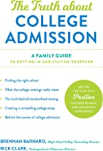 The Truth about College Admission: A Family Guide to Getting In and Staying Together