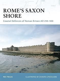 Rome's Saxon Shore: Coastal Defences of Roman Britain AD 250–500 (Fortress)