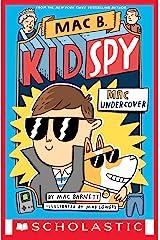 Mac Undercover (Mac B., Kid Spy #1) Kindle Edition