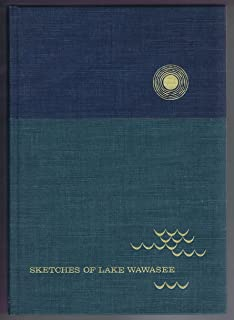 Sketches of Lake Wawasee. A companion volume to Early Wawasee days, by Eli Lilly.
