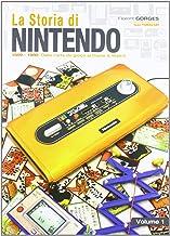 La storia di Nintendo 1889-1980. Dalla carta da gioco ai game&watch (Cultura videoludica)