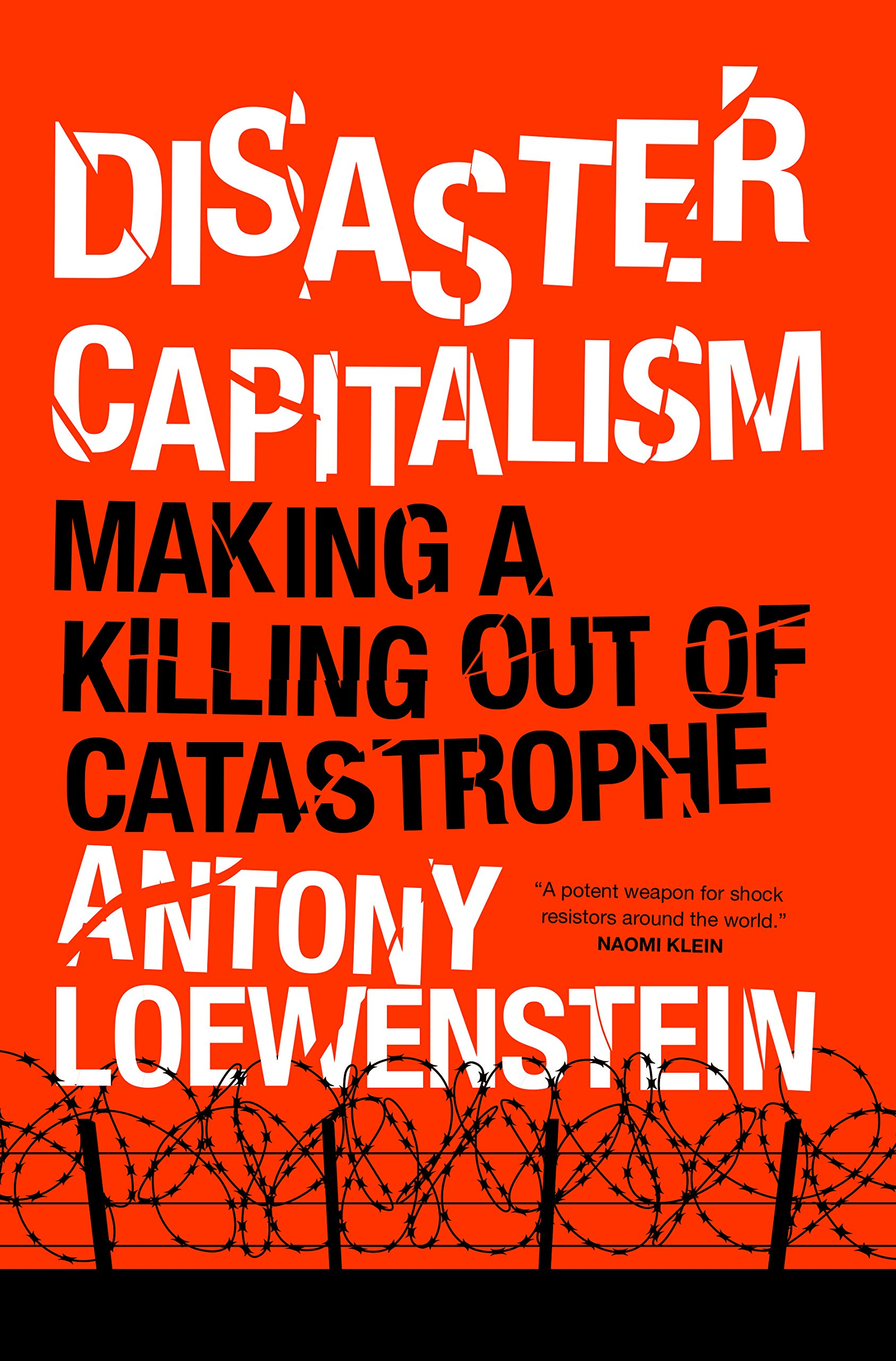 Disaster Capitalism: Making A Killing Out Of Catastrophe (English Edition)
