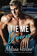 Tie Me Down: A Small Town Friends to Lovers Romance (Bellamy Creek Series Book 4) Kindle Edition