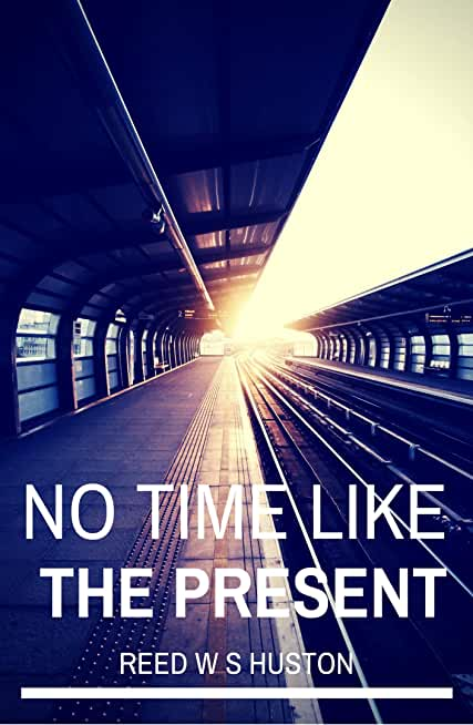 No Time Like the Present (English Edition)