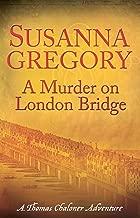 A Murder On London Bridge: 5 (Thomas Chaloner series)