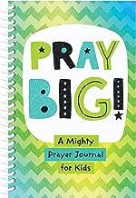 PRAY BIG!: A Mighty Prayer Journal for Kids