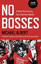 No Bosses: A New Economy for a Better World