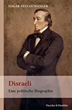 Disraeli.: Eine politische Biographie. Aus dem Englischen von Axel Walter. (German Edition)