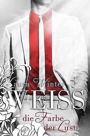 Weiss - Die Farbe der Lust (Liebesroman): Band 2 (German Edition)