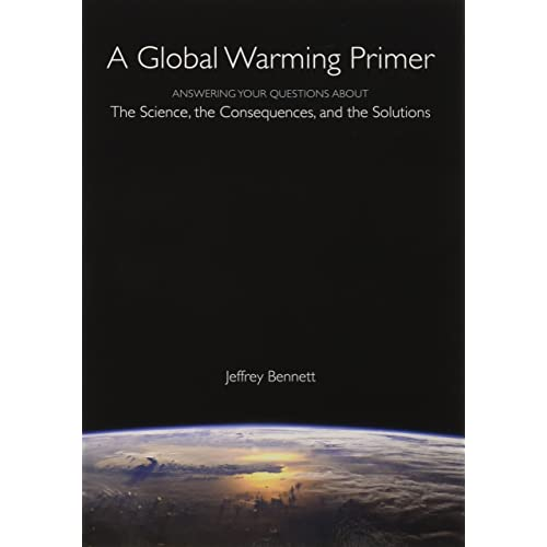 Answering Your Questions About The Science A Global Warming Primer and The Solutions The Consequences