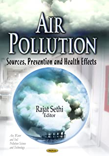 Air Pollution: Sources, Prevention and Health Effects (Air, Water and Soil Pollution Science and Technology: Pollution Science, Technology and Abatement)