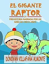 EL GIGANTE RAPTOR: La prehistoria narrada por un niño de 5 años (Spanish Edition)