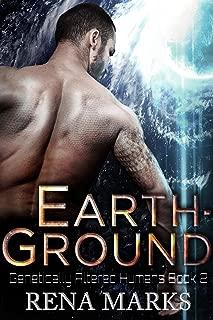 Earth-Ground: A Xeno Sapiens Novel (Genetically Altered Humans Book 2)