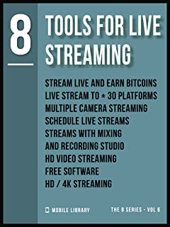 Tools For Live Streaming 8: Video Editing Made Simple [ The 8 series - Vol 6 ] (Video Editing Tools (8 Series))