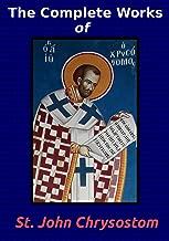 The Complete Works of St. John Chrysostom (36 Books)