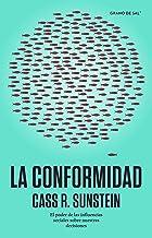 La conformidad: El poder de las influencias sociales sobre nuestras decisiones (Spanish Edition)