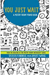 You Just Wait: A Poetry Friday Power Book Paperback