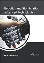 Robotics and Biomimetics: Advanced Technologies