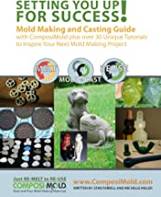 Setting You Up For Success: Mold Making and Casting Guide
