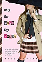 Only the Good Spy Young (Gallagher Girls Book 4)