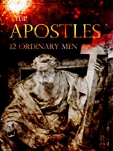 The Apostles: 12 Ordinary Men