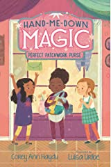 Hand-Me-Down Magic #3: Perfect Patchwork Purse (Hand-Me-Down Magic, 3) Kindle Edition
