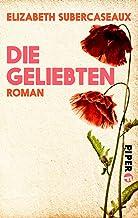Die Geliebten: Roman (German Edition)